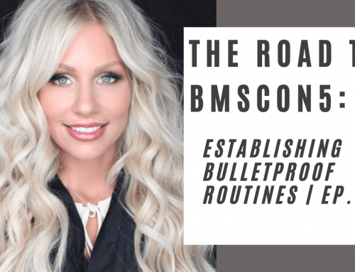 Establishing Bulletproof Routines | The Road to BMSCON5 | EP. 3